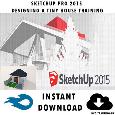 SketchUp 2015 Designing A Tiny House Video Training Tutorial - Instant Download