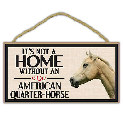 Wooden Decorative Horse Sign - Not Home Without American Quarter Horse