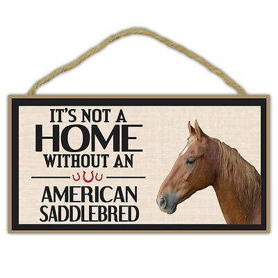 Wooden Decorative Horse Sign - It's Not A Home Without An American Saddlebred