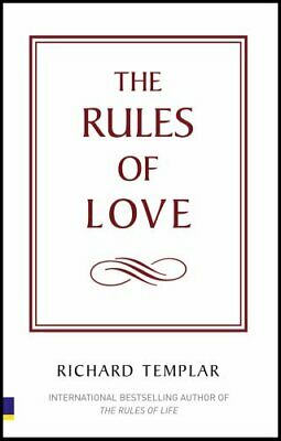 The Rules of Love: A personal code for happier,... by Templar, Richard Paperback