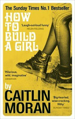 How to Build a Girl by Moran, Caitlin Book The Cheap Fast Free Post