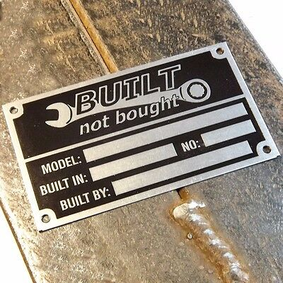 Anodized Aluminium Built Not Bought custom manufacturer vin name plate etched
