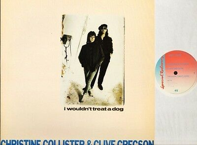 """CHRISTINE COLLISTER AND CLIVE GREGSON i wouldn't treat a dog SPET 12003 12"""" PS"""