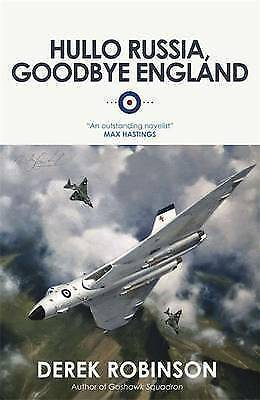 Hullo Russia, Goodbye England by Derek Robinson - Paperback Book New