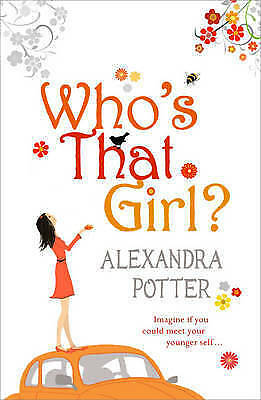 Who's That Girl? by Alexandra Potter (Paperback) New Book