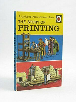The Story of Printing (A Ladybird achievements book) by Carey, David Hardback
