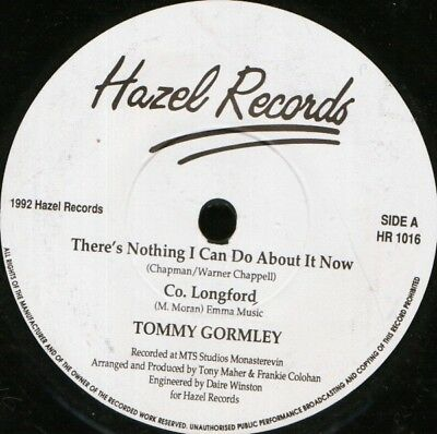 TOMMY GORMLEY there's nothing i can do about it now 7""