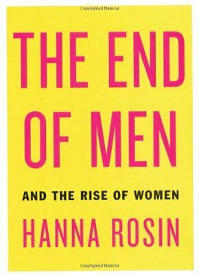 The End of Men: And the Rise of Women by Rosin, Hanna Book The Cheap Fast Free