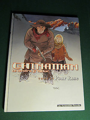 CHINAMAN TOME 3 : Pour Rose § EO § TBE