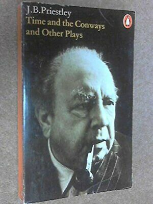 Time and the Conways and Other Plays (I Have Be... by Priestley, J. B. Paperback