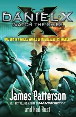 Daniel X: Watch the Skies by James Patterson (Paperback) New Book