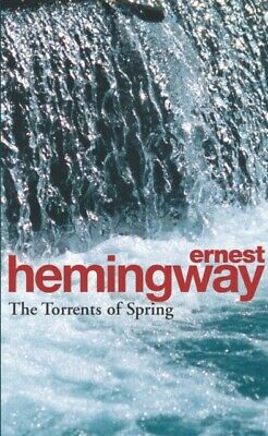 The Torrents of Spring by Ernest Hemingway New Paperback Book