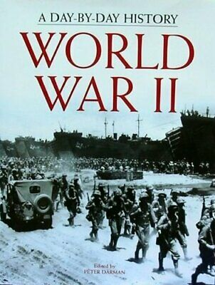 WORLD WAR II A Day-by-Day History by Darman,Peter (ed.) Book The Cheap Fast Free