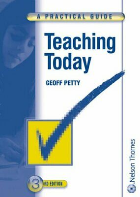 Teaching Today - A Practical Guide Third Edition by Petty, Geoff Paperback Book