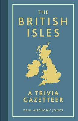 The British Isles: A Trivia Gazetteer by Jones, Paul Anthony Book The Cheap Fast