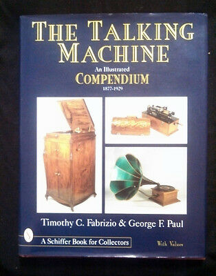 The Talking Machine: An Illustrated Compendium 1877-1929 Fabrizio & Paul 1997