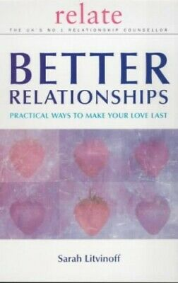 The Relate Guide to Better Relationships: Practi... by Sarah Litvinoff Paperback