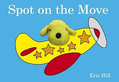 Spot the Dog Finger Puppet Book by Eric Hill (Board book), New, Spot on the Move