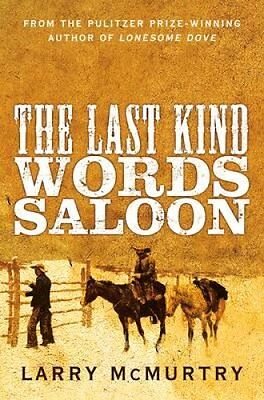 The Last Kind Words Saloon by Larry McMurtry (Paperback, 2015)