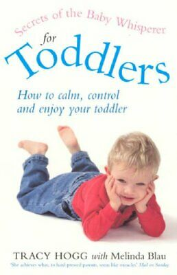 Secrets Of The Baby Whisperer For Toddlers by Hogg, Tracy Paperback Book The