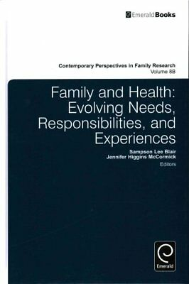 Family and Health: Part B Evolving Needs, Responsibilities, and... 9781784411268