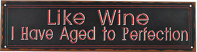 NEW Like Wine I Have Aged To Perfection Home and Garden Tin Sign