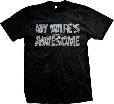 My Wife's Husband is Awesome - Love Funny Great Gift  Mens T-shirt