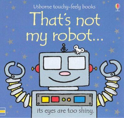 That's Not My Robot (Usborne Touchy Feely Books) by Wells, Rachel Board book The