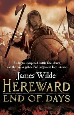 Hereward: End of Days: (Hereward 3) by Wilde, James Book The Cheap Fast Free