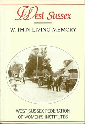 West Sussex within Living Memory by West Sussex Federation of Women's  Paperback