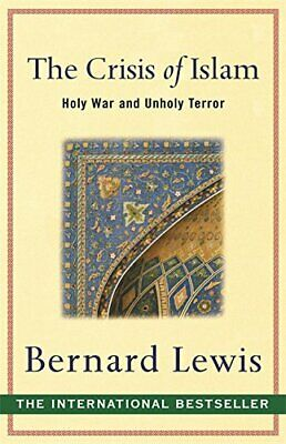 The Crisis of Islam: Holy War and Unholy Terror by Lewis, Bernard Paperback