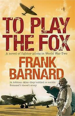 To Play the Fox by Frank Barnard (Paperback, 2009)
