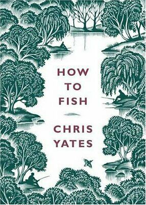 How to Fish by Chris Yates Hardback Book The Cheap Fast Free Post