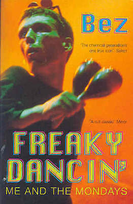 Freaky Dancin': Me and the Mondays by Bez (Paperback) New Book