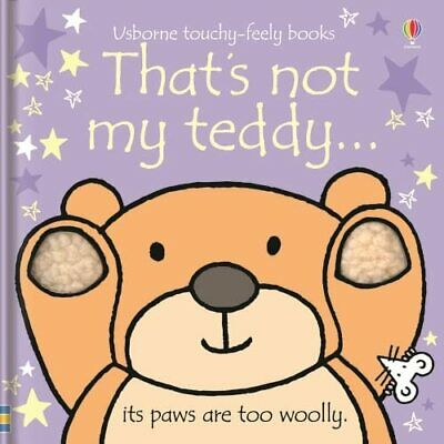 That's Not My Teddy (Usborne Touchy Feely Books) by Fiona Watt Board book Book
