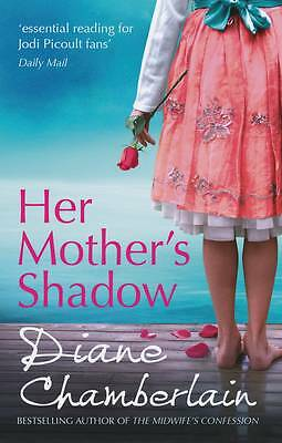 Her Mother's Shadow by Diane Chamberlain (Paperback) New Book