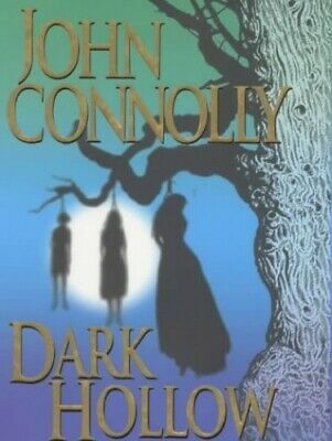 Dark Hollow: A Charlie Parker Thriller: 2 by Connolly, John Hardback Book The