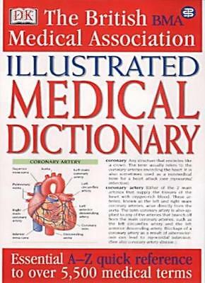 BMA Illustrated Medical Dictionary: Essential A?Z quick reference to over 5,000