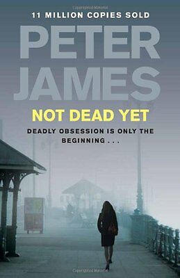 Not Dead Yet (Ds Roy Grace 8) By Peter James. 9780230747265
