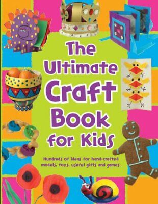The Ultimate Craft Book for Kids (365 Things to Do), Author Hardback Book The