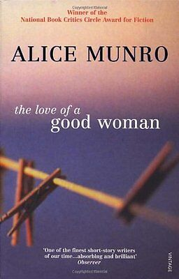 The Love Of A Good Woman By Alice Munro. 9780099287865