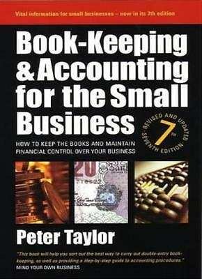 Book-Keeping & Accounting for the Small Business: 7th edition: How to Keep the
