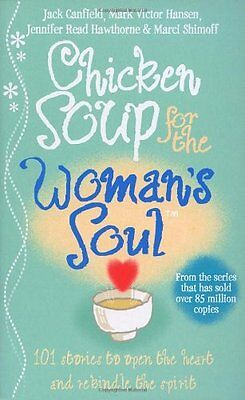 Chicken Soup for the Woman's Soul: Stories to Open the Heart and Rekindle the S