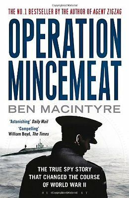 Operation Mincemeat: The True Spy Story That Changed the Course .9781408809211