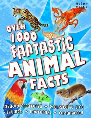 Over 1000 Fantastic Animal Facts by Miles Kelly Paperback Book The Cheap Fast