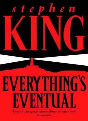 Everything's Eventual By  Stephen King. 9780340770733