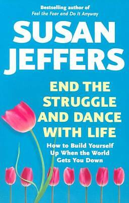 End the Struggle and Dance with Life by Susan Jeffers, Book, New (Paperback)