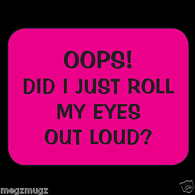 Funny OOPS Did I Just Roll My Eyes Out Loud? Fridge Magnet