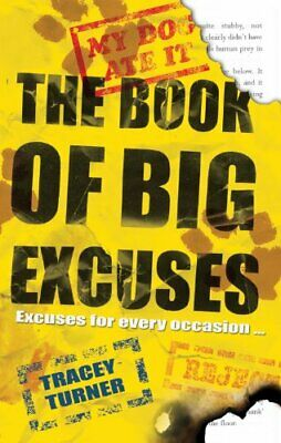 The Book of Big Excuses by Turner, Tracey Hardback Book The Cheap Fast Free Post