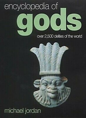 Encyclopedia of Gods: Over 2500 Deities of the W... by Jordan, Michael Paperback